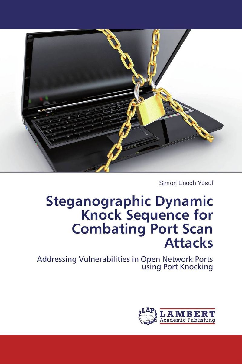 Steganographic Dynamic Knock Sequence for Combating Port Scan Attacks