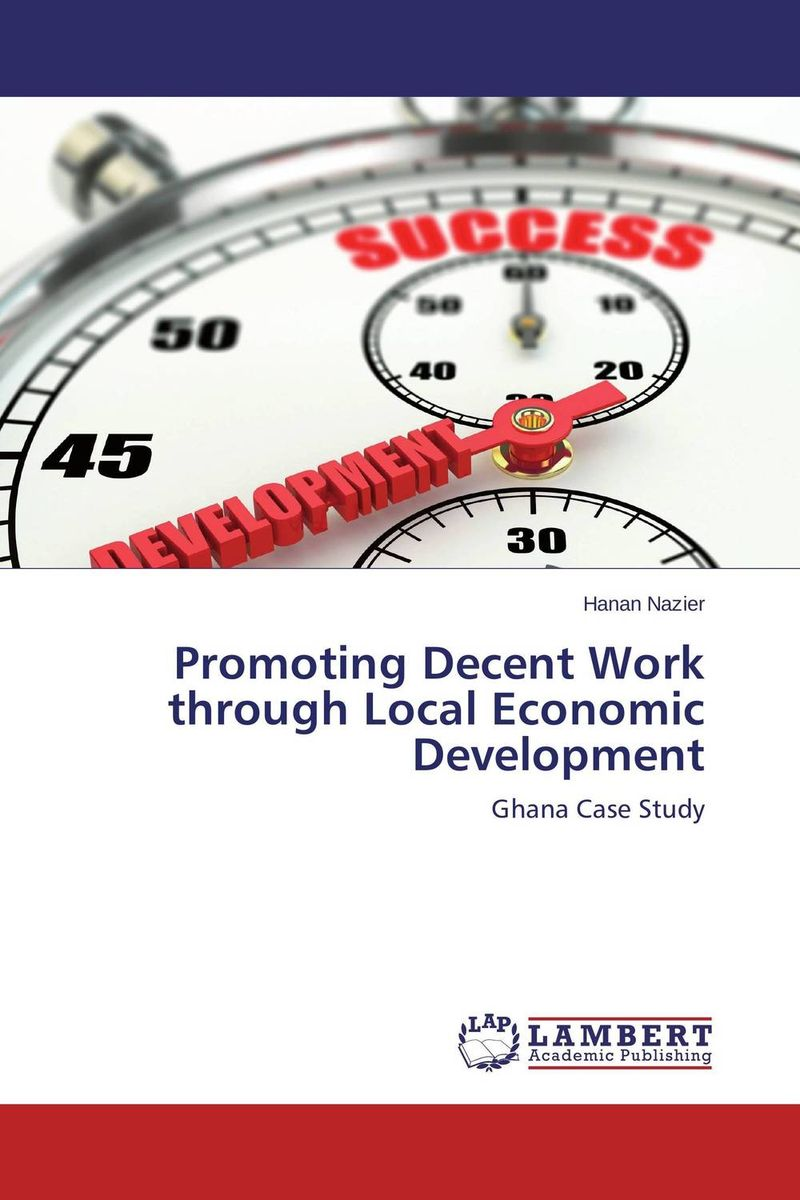 Promoting Decent Work through Local Economic Development mustapha bangura a concise guide to local economic development