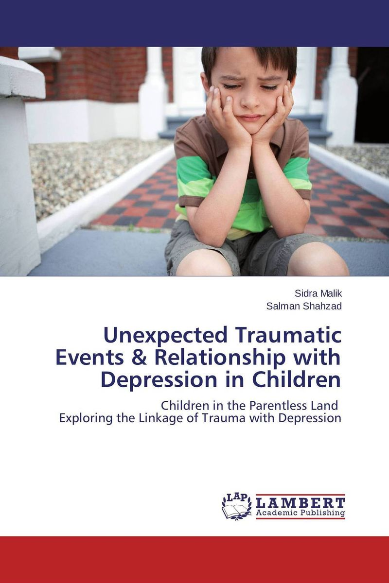 Unexpected Traumatic Events & Relationship with Depression in Children andres kanner depression in neurologic disorders diagnosis and management