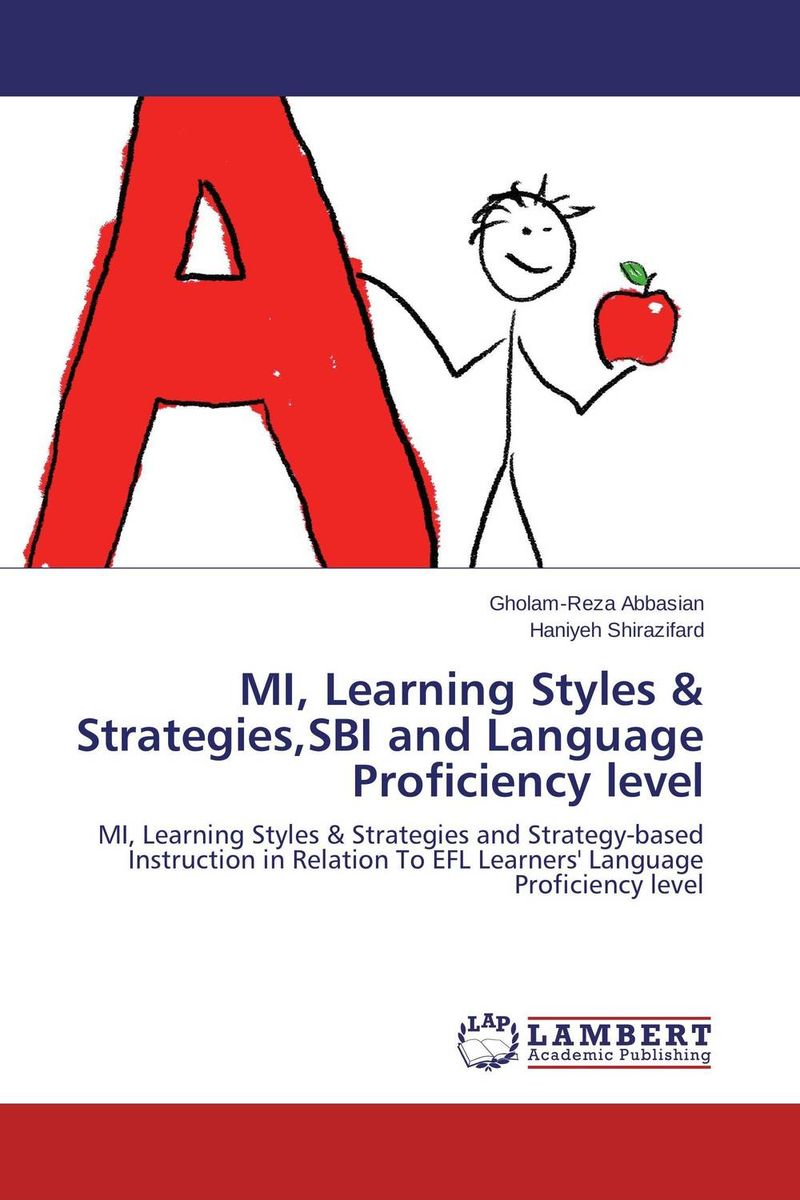 MI, Learning Styles & Strategies,SBI and Language Proficiency level cassandra c green the effectiveness of a first year learning strategies seminar