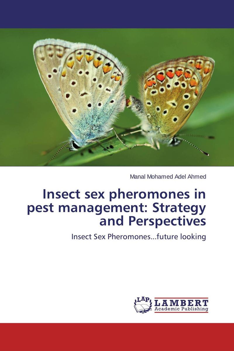 Insect sex pheromones in pest management: Strategy and Perspectives seeing things as they are