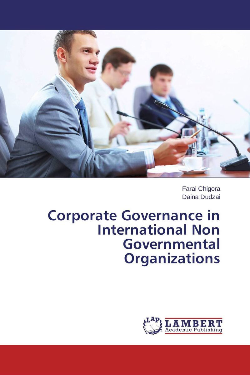Corporate Governance in International Non Governmental Organizations paul ali international corporate governance after sarbanes oxley
