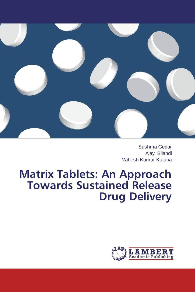 Matrix Tablets: An Approach Towards Sustained Release Drug Delivery atamjit singh pal paramjit kaur khinda and amarjit singh gill local drug delivery from concept to clinical applications