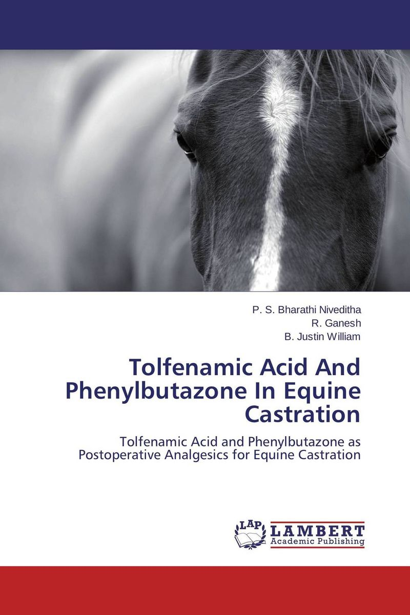 Tolfenamic Acid And Phenylbutazone In Equine Castration postpatum bloodloss in labours induced with prostaglandinse2