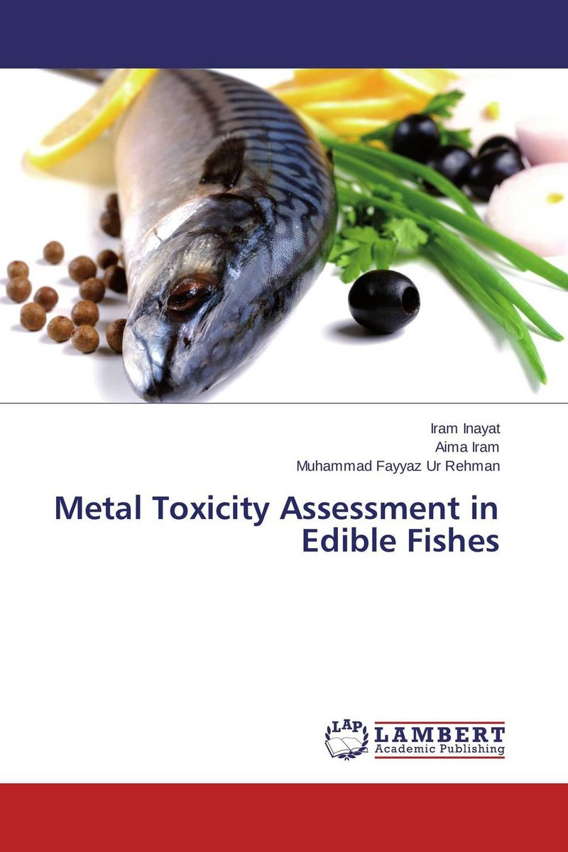 Metal Toxicity Assessment in Edible Fishes robert mason p trace metals in aquatic systems