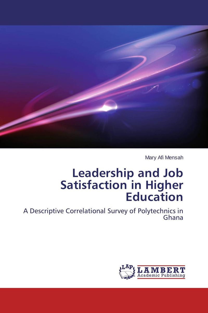 Leadership and Job Satisfaction in Higher Education t zulfikar akarim leadership perceptions in indonesian higher education