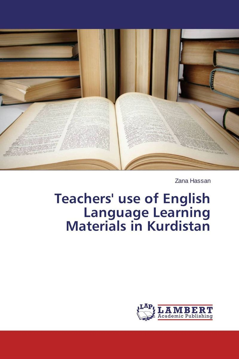 Teachers' use of English Language Learning Materials in Kurdistan the use of instructional materials in the pedagogy of english
