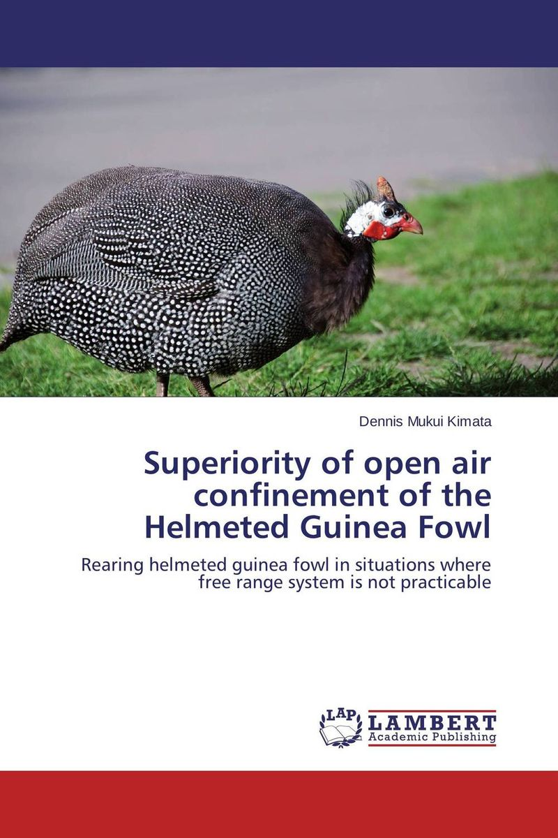 Superiority of open air confinement of the Helmeted Guinea Fowl
