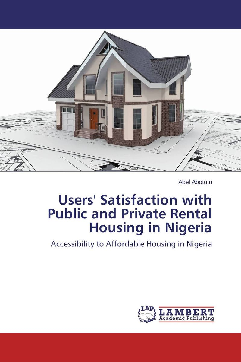 Users' Satisfaction with Public and Private Rental Housing in Nigeria critical success criteria for public housing project delivery in ghana