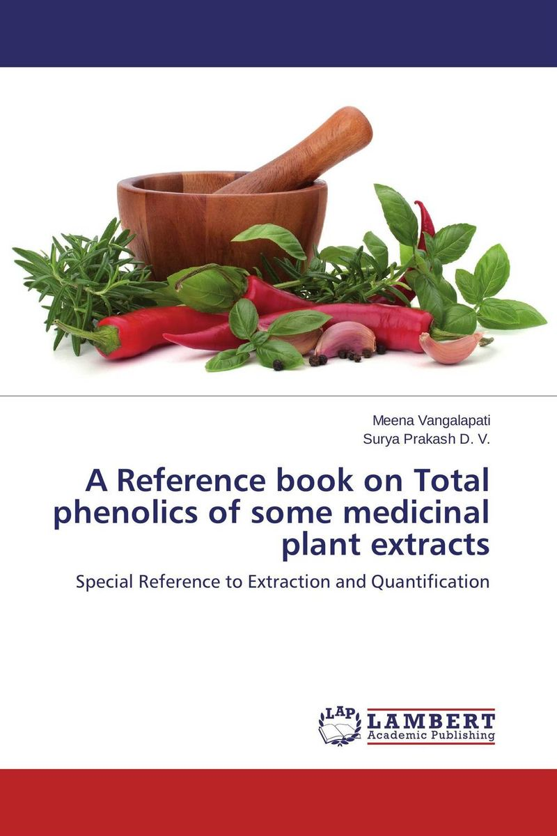 A Reference book on Total phenolics of some medicinal plant extracts effect of medicinal plant extracts on the viability of protoscoleces
