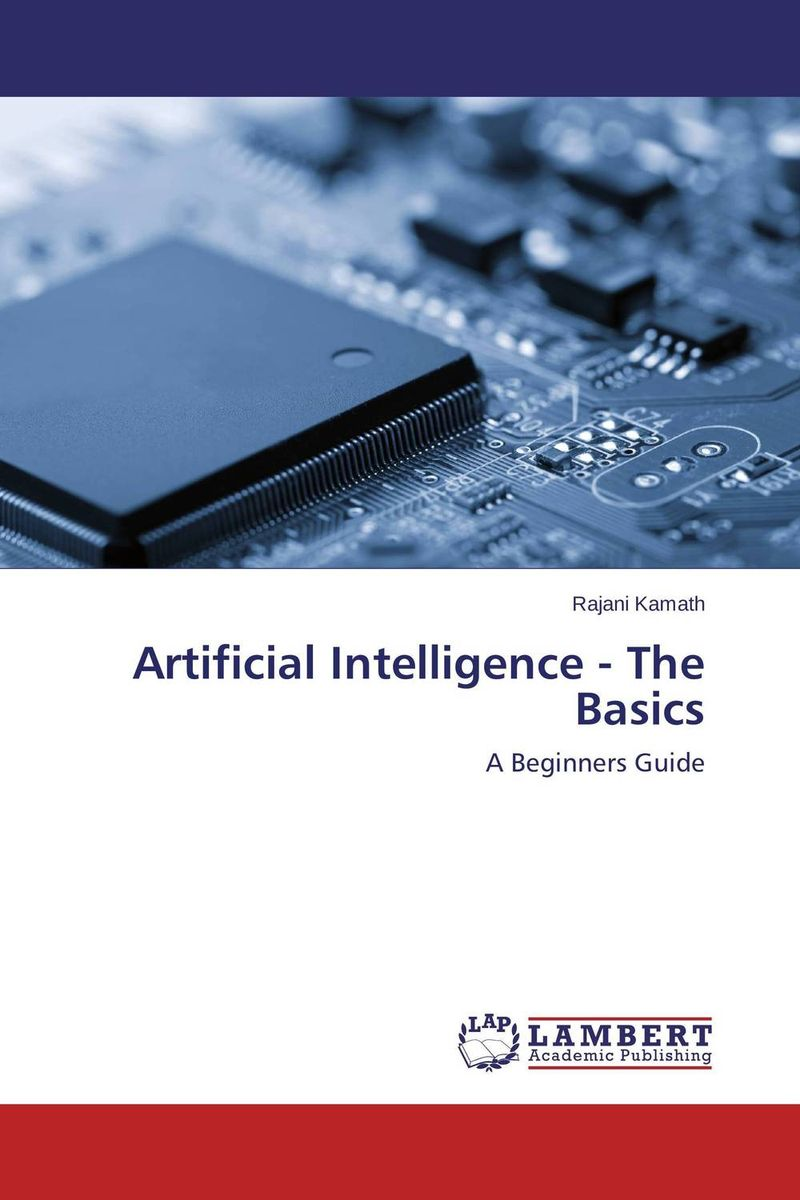 Artificial Intelligence - The Basics ноутбук dell inspiron 5567 i3 6006u 2000mhz 4g 1t 15 6hd amd r7 m440 2gb dvd sm bt win10