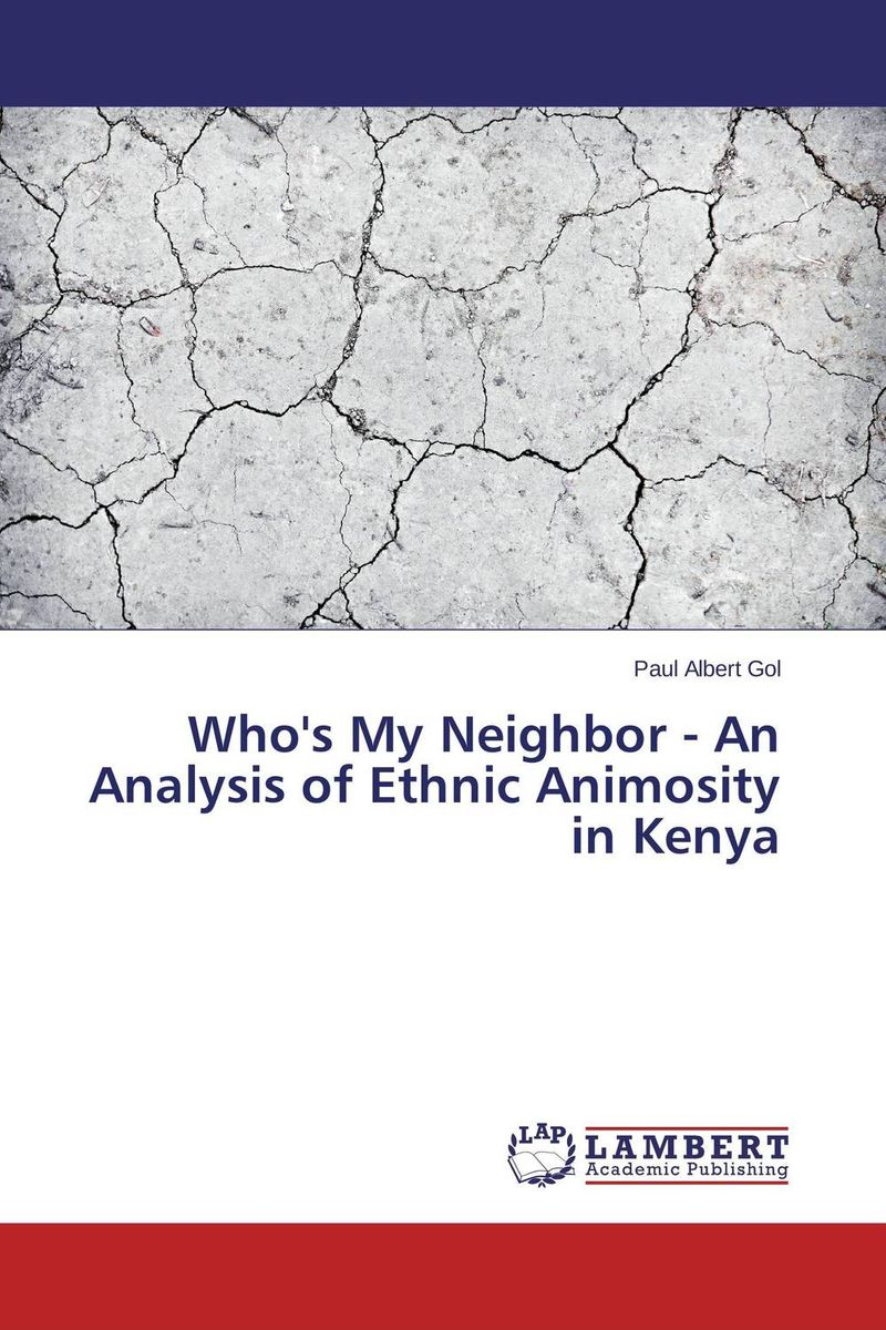 Who's My Neighbor - An Analysis of Ethnic Animosity in Kenya love my rifle more than you – young and female in the us army