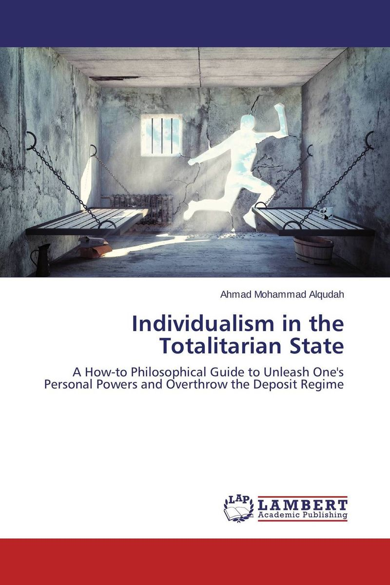 Individualism in the Totalitarian State the dual state a contribution to the theory of dictatorship