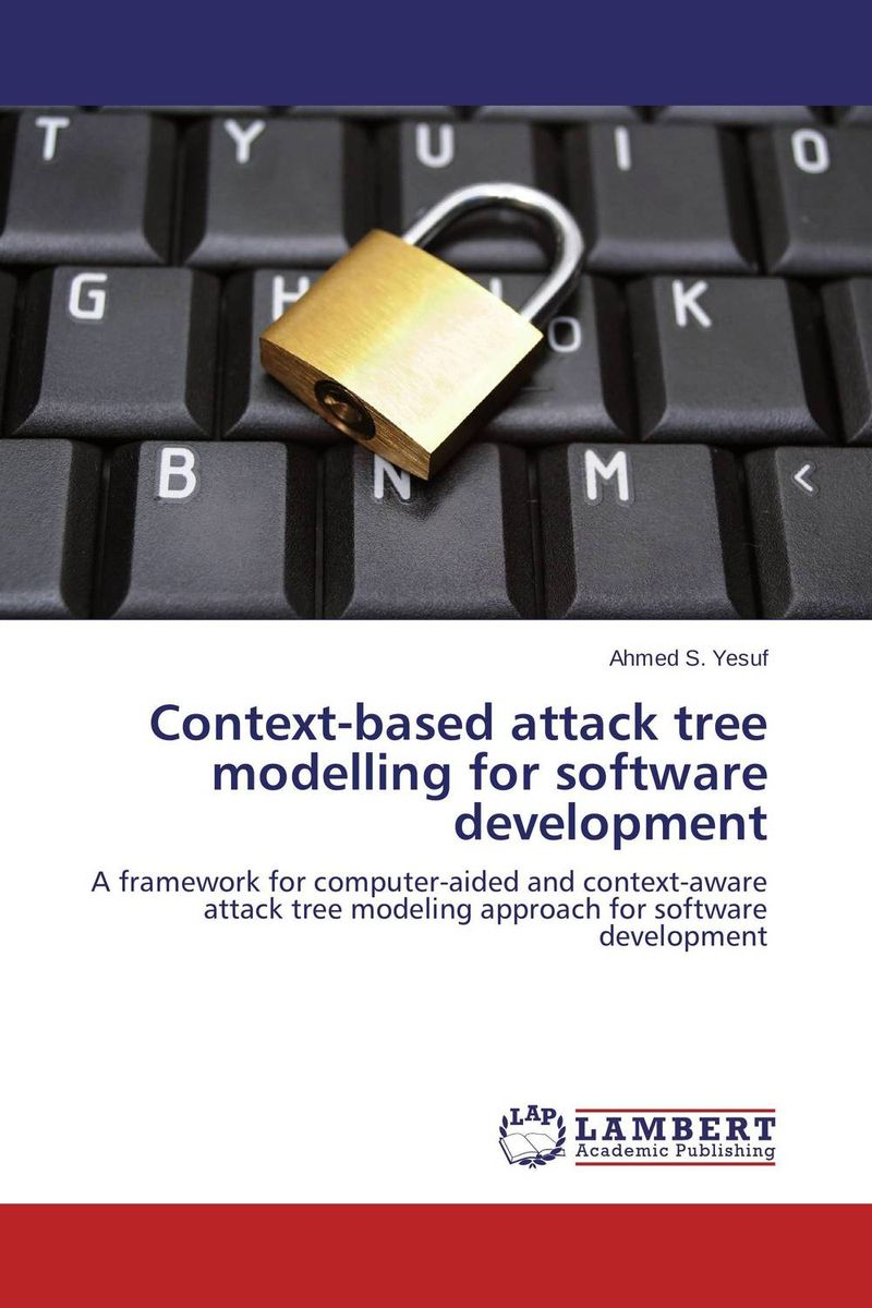 Context-based attack tree modelling for software development development of empirical metric for aspect based software measurement