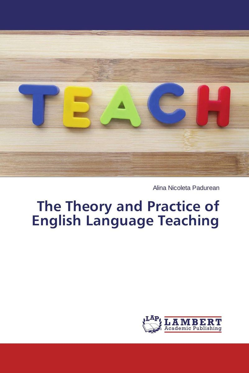 The Theory and Practice of English Language Teaching pedagogical concerns in management of english language teaching
