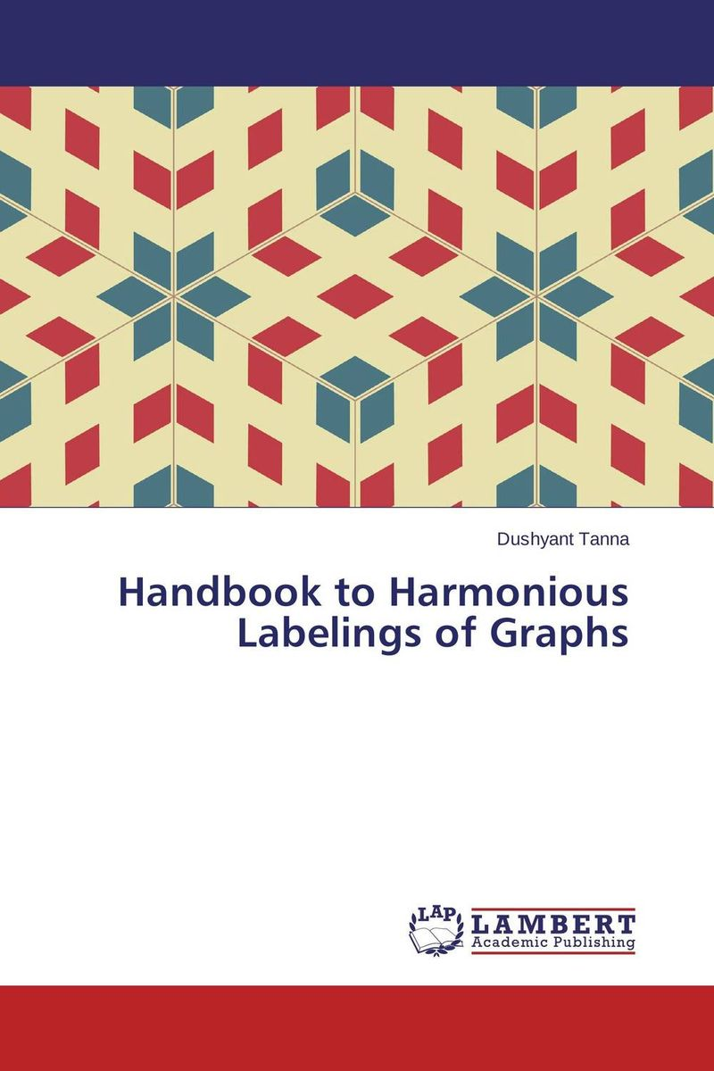 Handbook to Harmonious Labelings of Graphs handbook of the exhibition of napier relics and of books instruments and devices for facilitating calculation