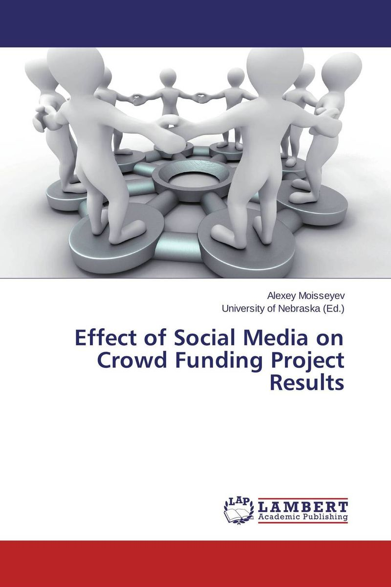 Effect of Social Media on Crowd Funding Project Results the social media presidency