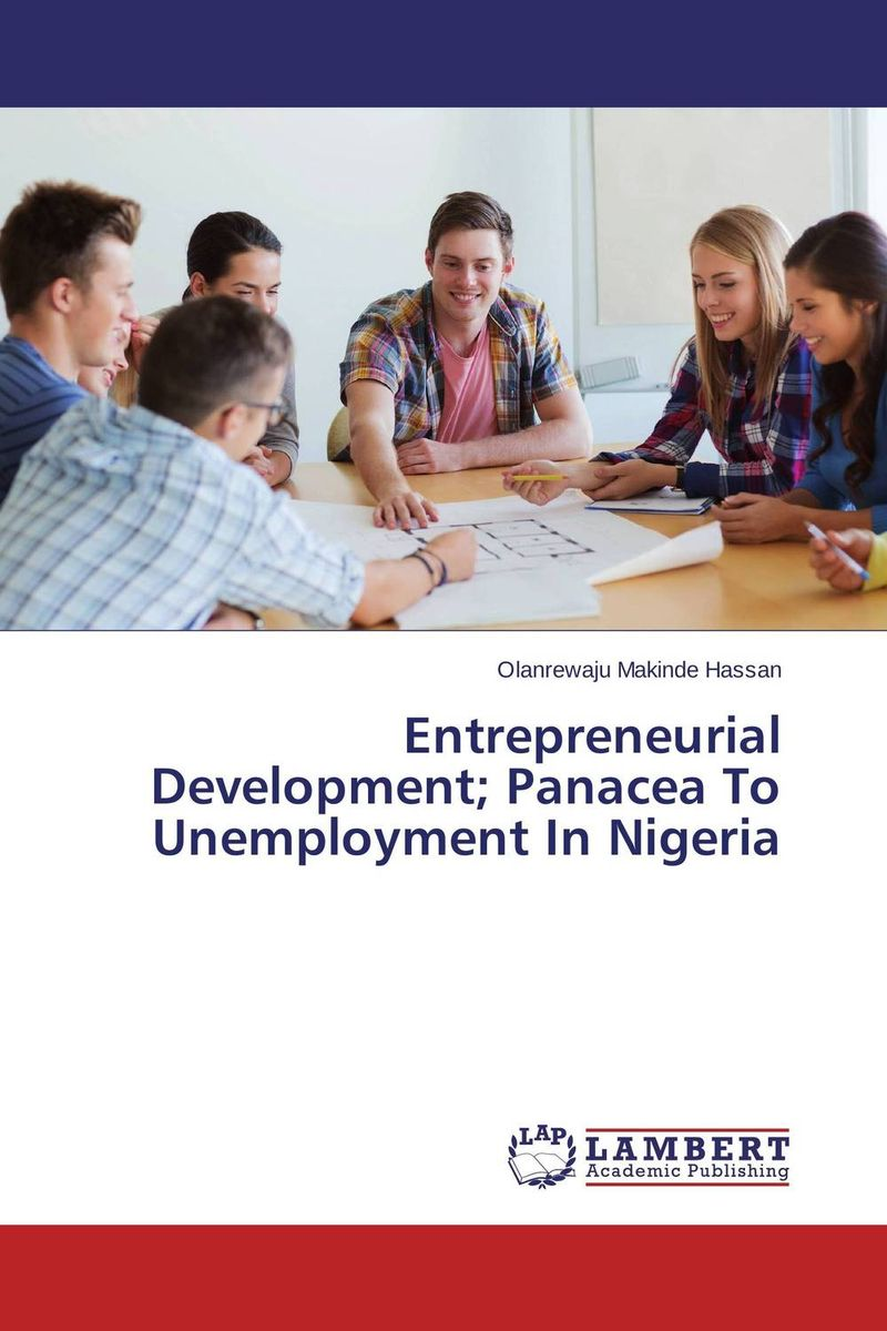 Фото Entrepreneurial Development; Panacea To Unemployment In Nigeria finance and investments