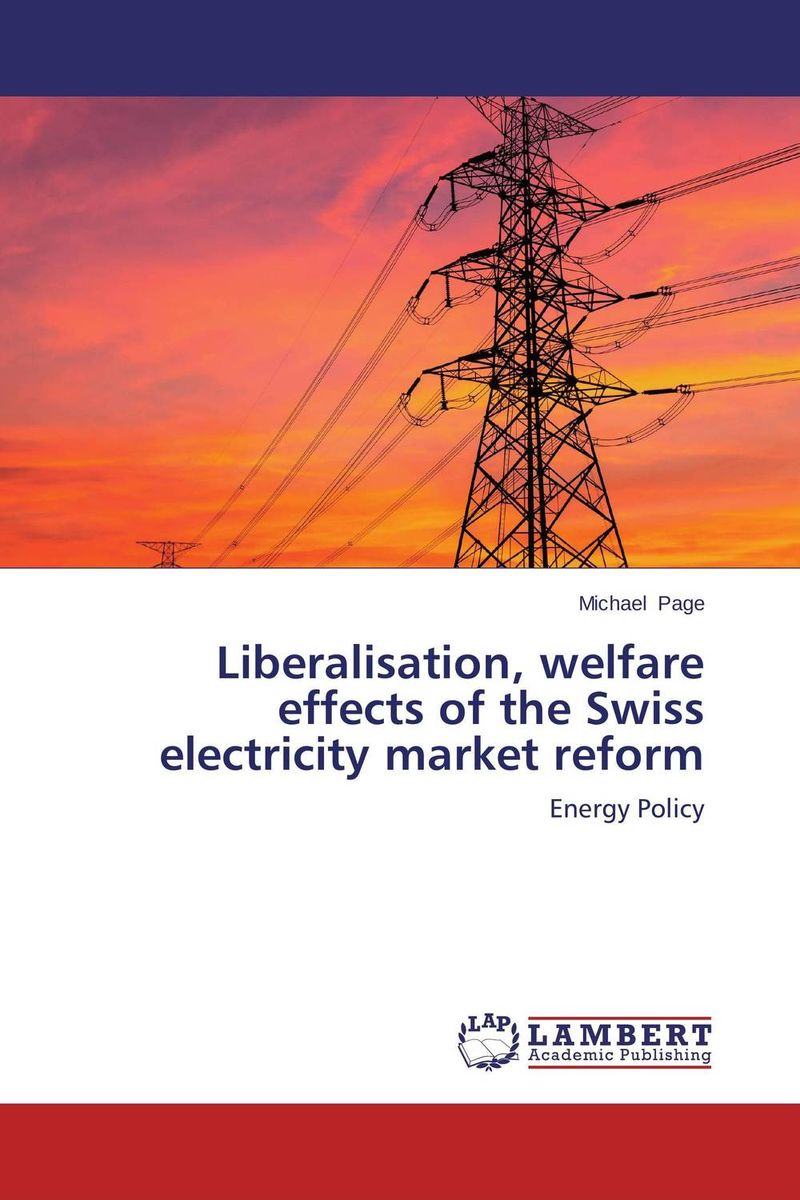 Liberalisation, welfare effects of the Swiss electricity market reform uk welfare reform vol 2
