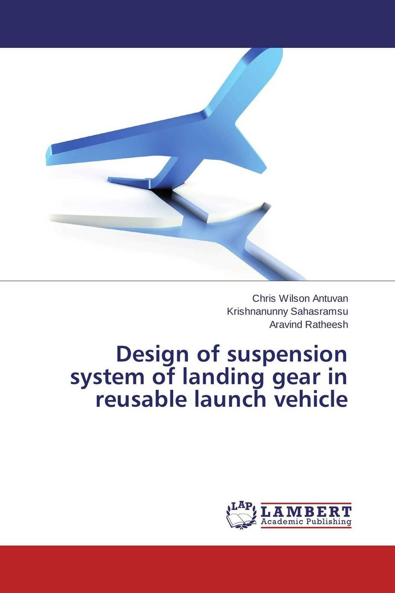 Design of suspension system of landing gear in reusable launch vehicle set of driven cambered angle gear