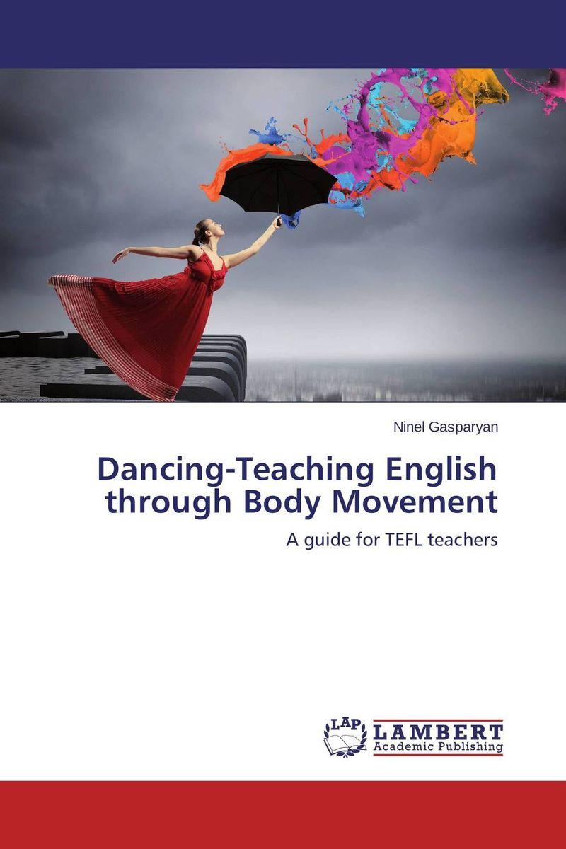 Dancing-Teaching English through Body Movement activity based language teaching