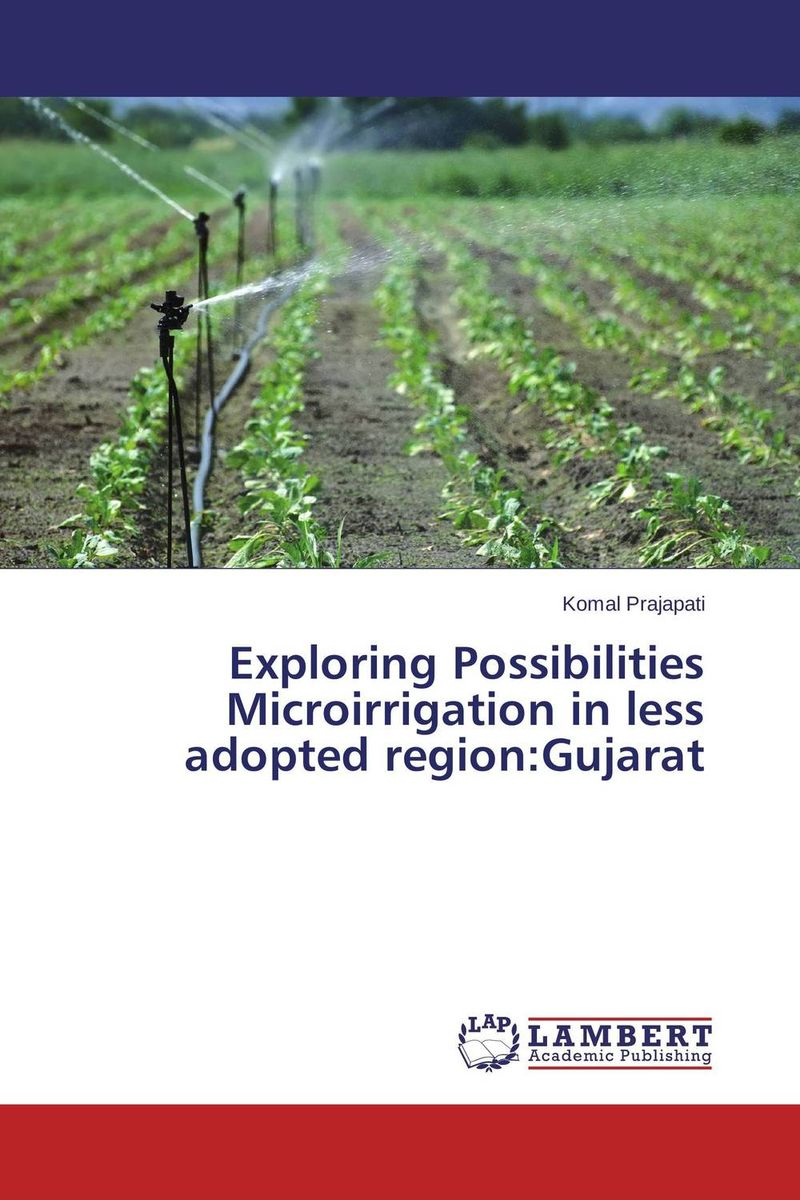 Exploring Possibilities Microirrigation in less adopted region:Gujarat exploring the biomedical revolution
