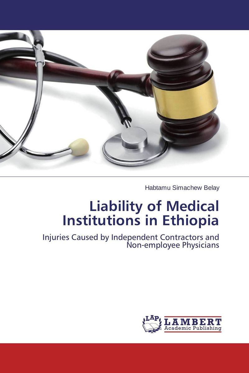 Liability of Medical Institutions in Ethiopia student s sourcebook on state legal liability