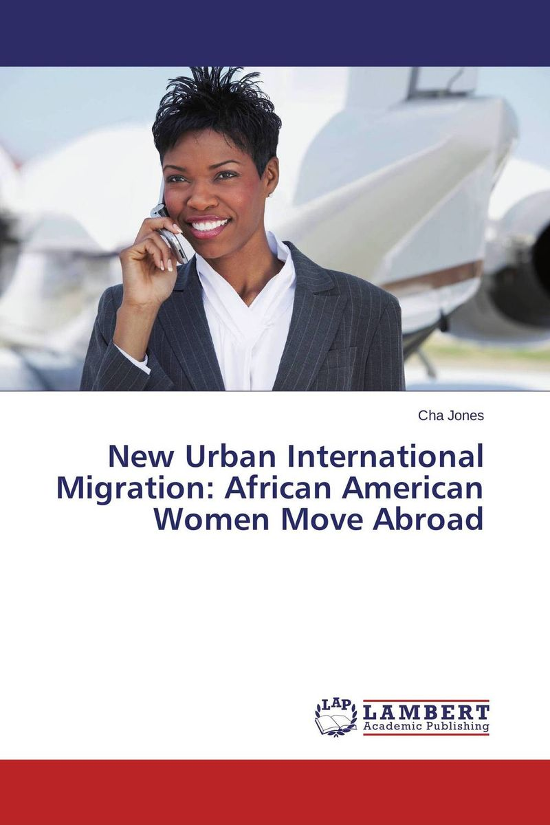 New Urban International Migration: African American Women Move Abroad fly away – the great african american cultural migrations