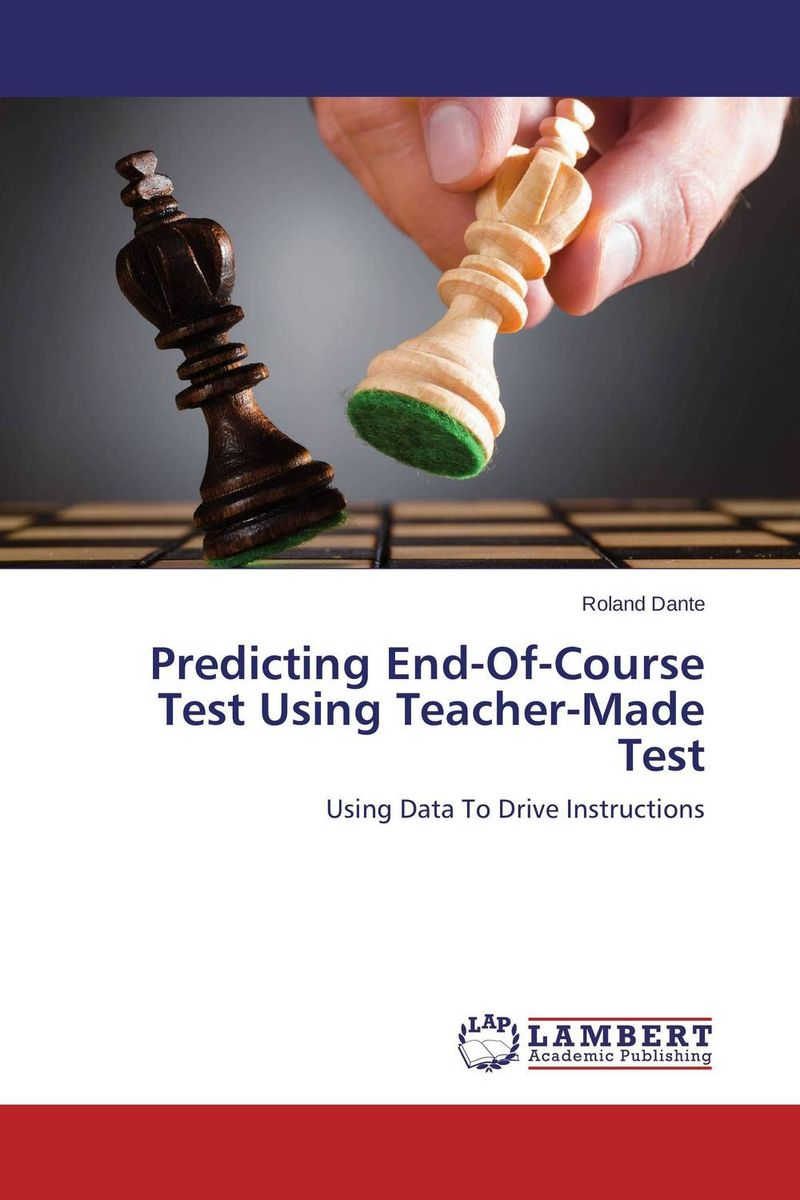 Predicting End-Of-Course Test Using Teacher-Made Test predicting performance