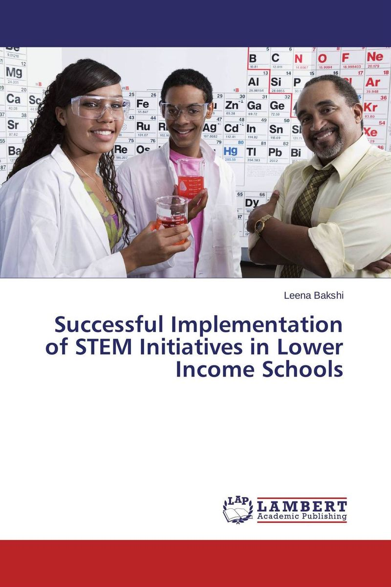 Successful Implementation of STEM Initiatives in Lower Income Schools role of school leadership in promoting moral integrity among students