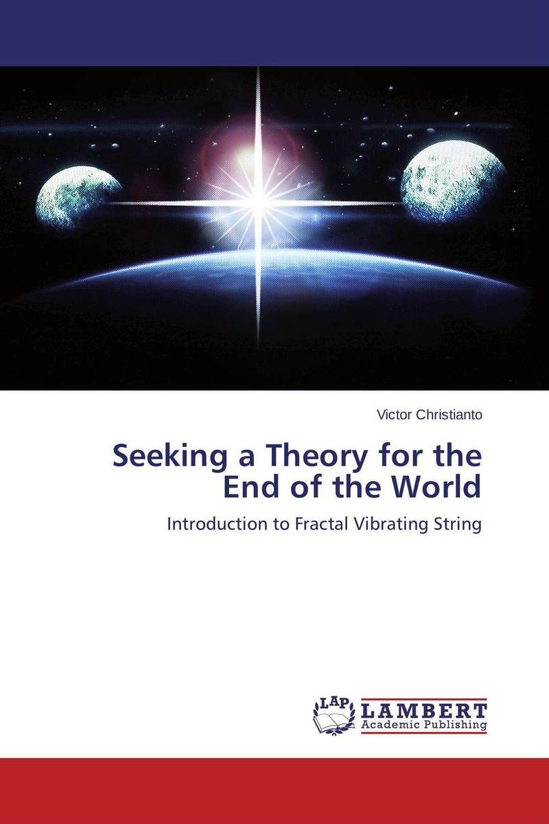 Seeking a Theory for the End of the World лидия страутман introduction to the world of physics методическое пособие по переводу научно технических текстов