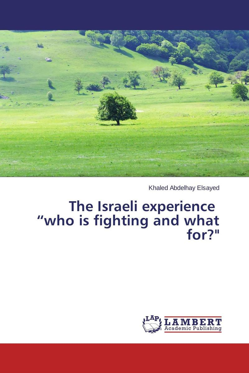 """The Israeli experience """"who is fighting and what for?"""