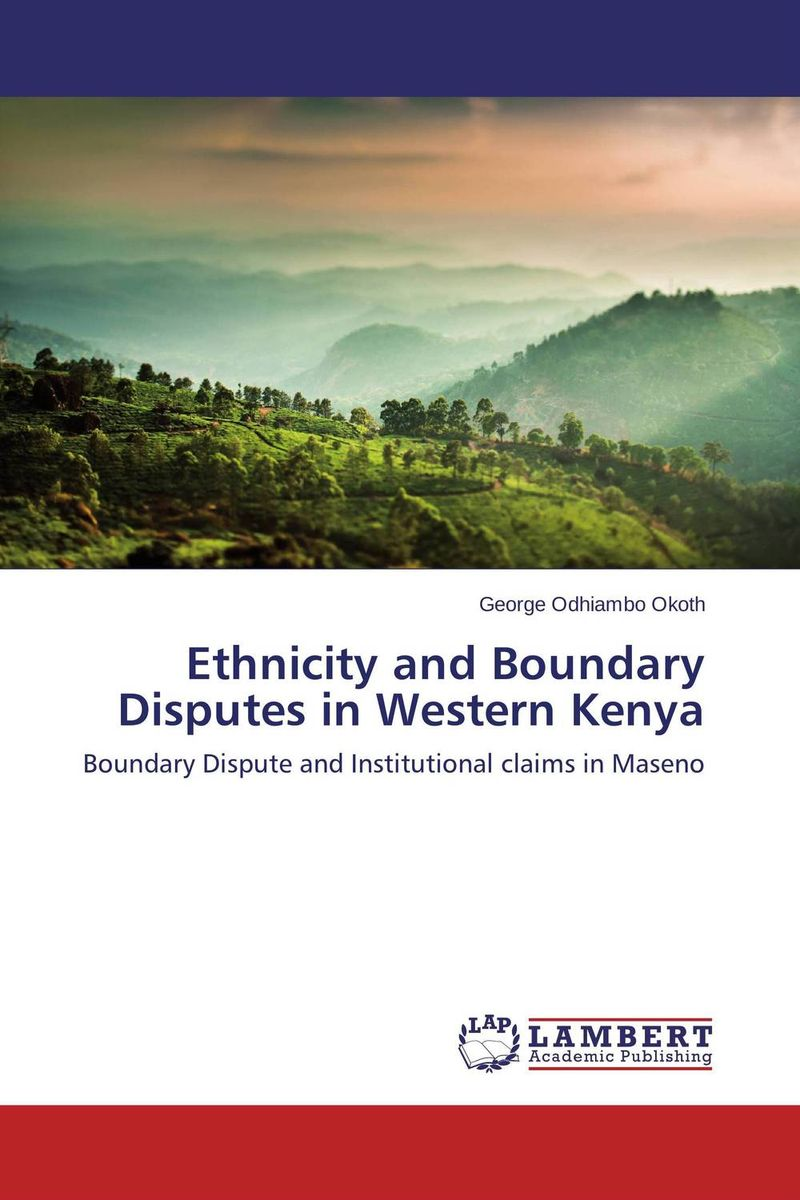 Ethnicity and Boundary Disputes in Western Kenya the integration of ethnic kazakh oralmans into kazakh society