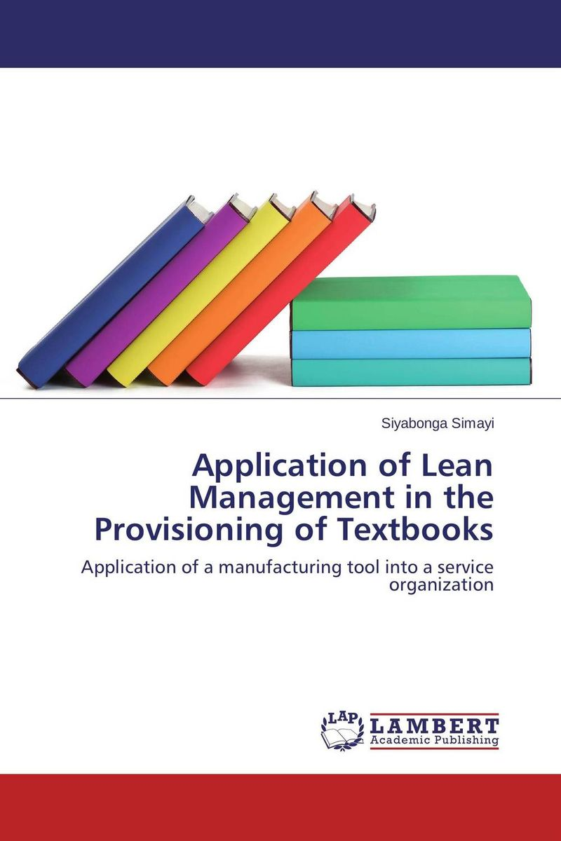 Application of Lean Management in the Provisioning of Textbooks john earley the lean book of lean a concise guide to lean management for life and business
