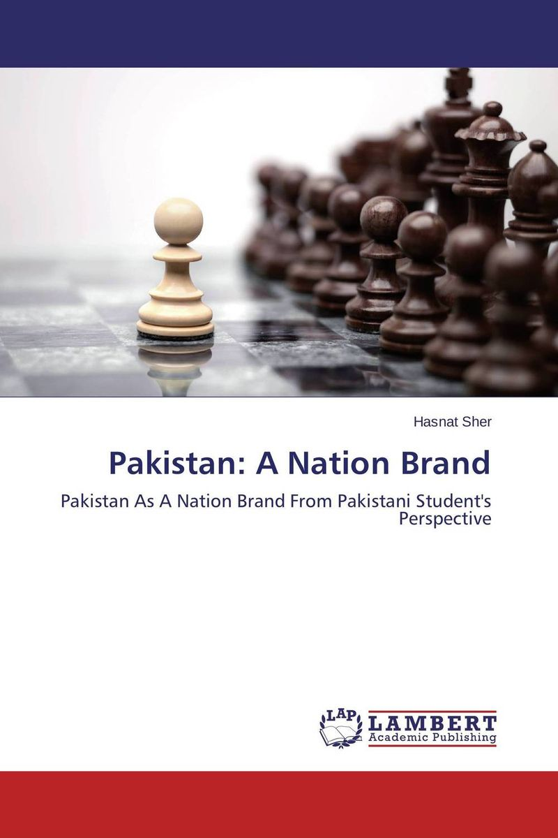 Pakistan: A Nation Brand pakistan on the brink the future of pakistan afghanistan and the west