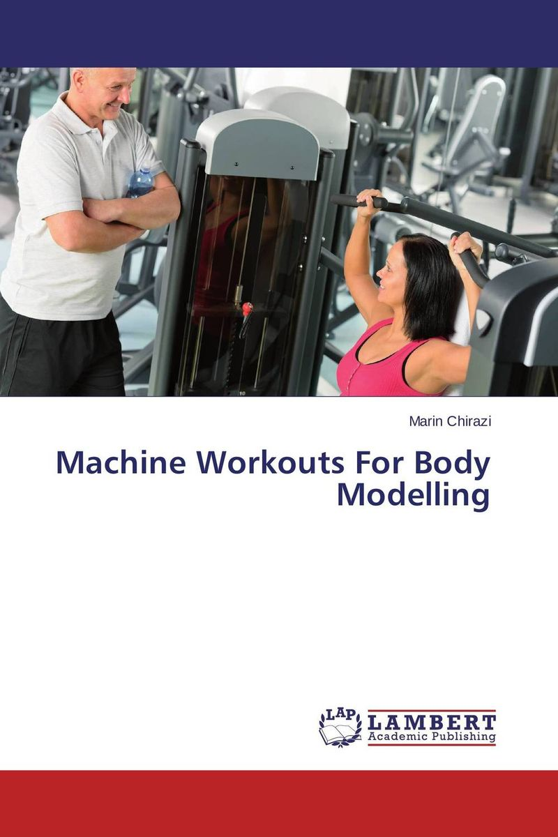 Machine Workouts For Body Modelling the role of evaluation as a mechanism for advancing principal practice
