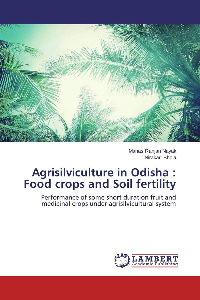 Agrisilviculture in Odisha : Food crops and Soil fertility narinder kumar sharma h p singh and j s samra poplar and wheat agroforestry system