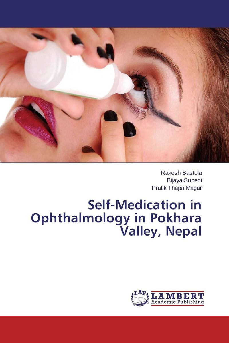 Self-Medication in Ophthalmology in Pokhara Valley, Nepal the self in understanding and treating psychological disorders