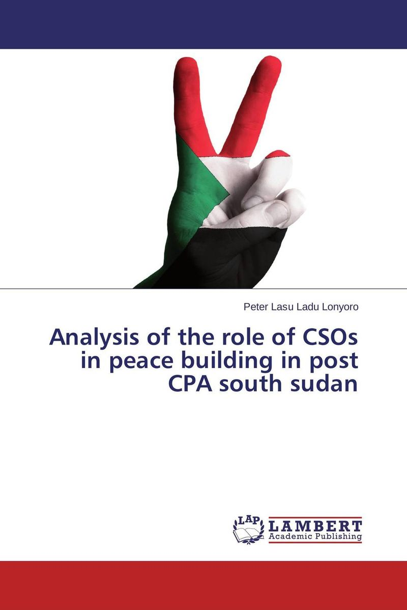 Analysis of the role of CSOs in peace building in post CPA south sudan the demands of liberty – civil society in france since the revolution