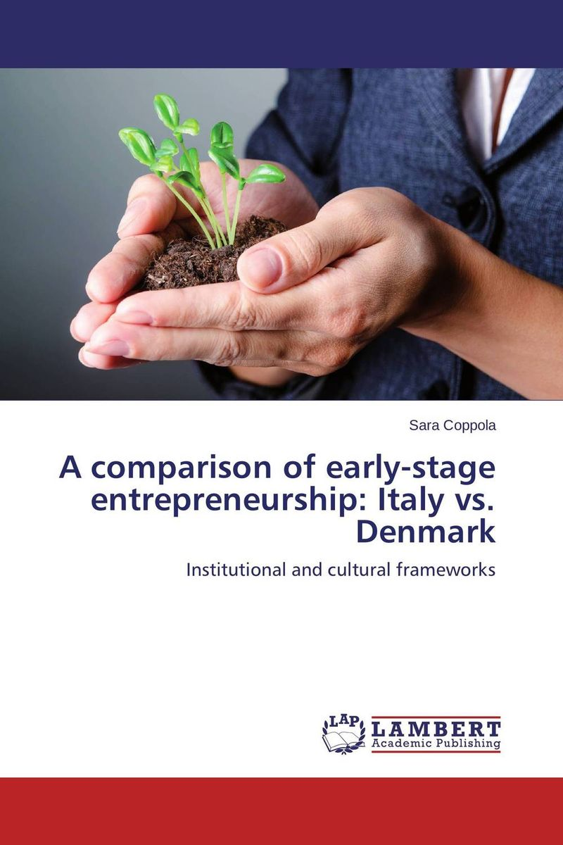 A comparison of early-stage entrepreneurship: Italy vs. Denmark n giusti diffuse entrepreneurship and the very heart of made in italy for fashion and luxury goods