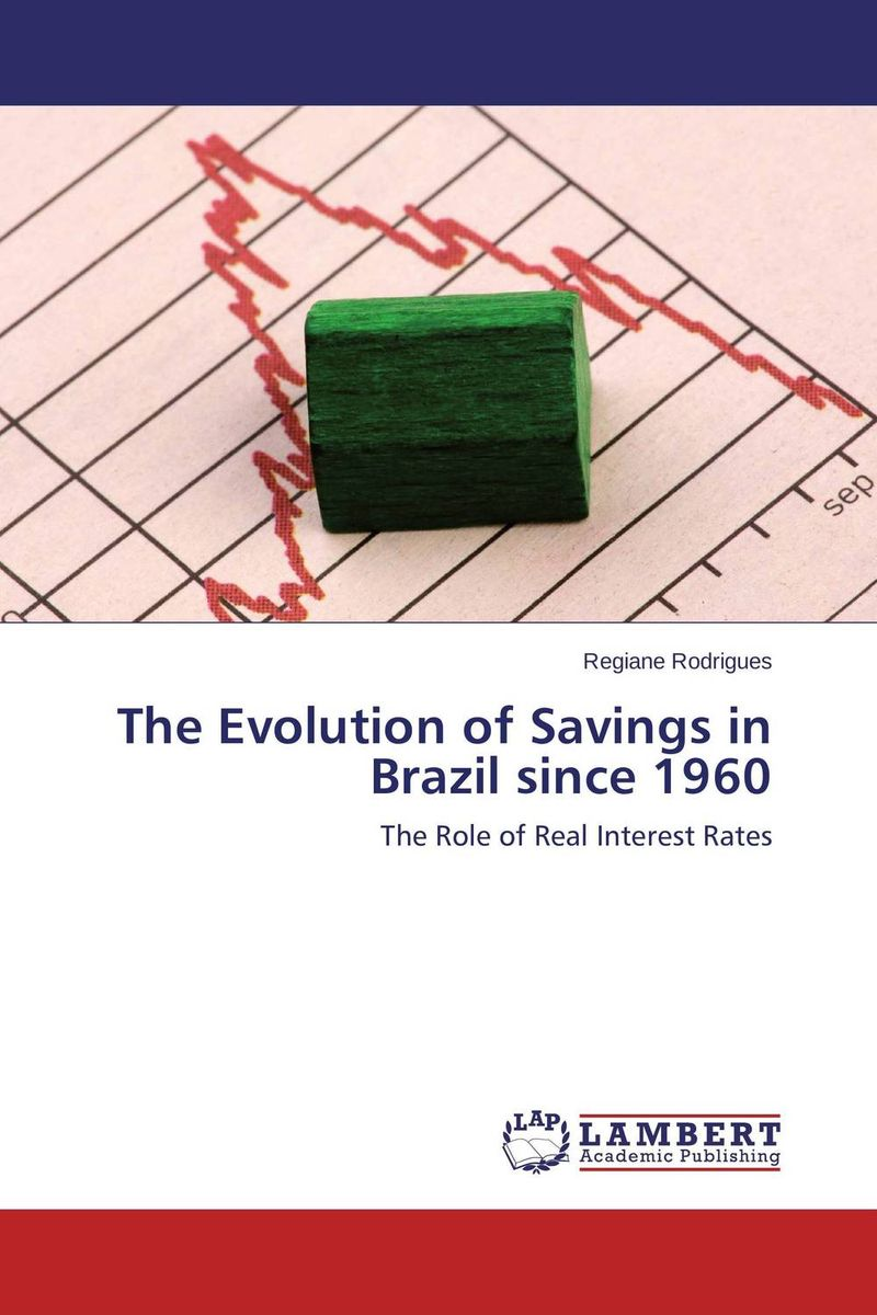 The Evolution of Savings in Brazil since 1960 rakesh kumar tiwari and rajendra prasad ojha conformation and stability of mixed dna triplex