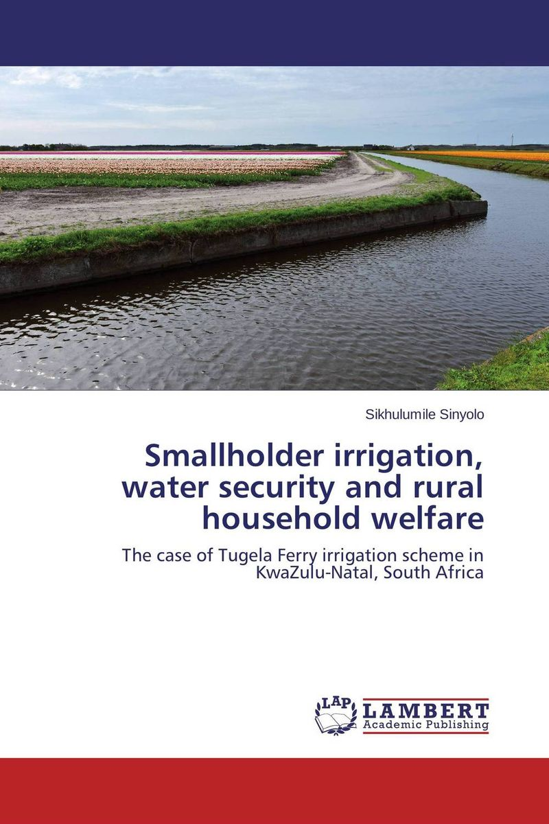 Smallholder irrigation, water security and rural household welfare sikhulumile sinyolo smallholder irrigation water security and rural household welfare
