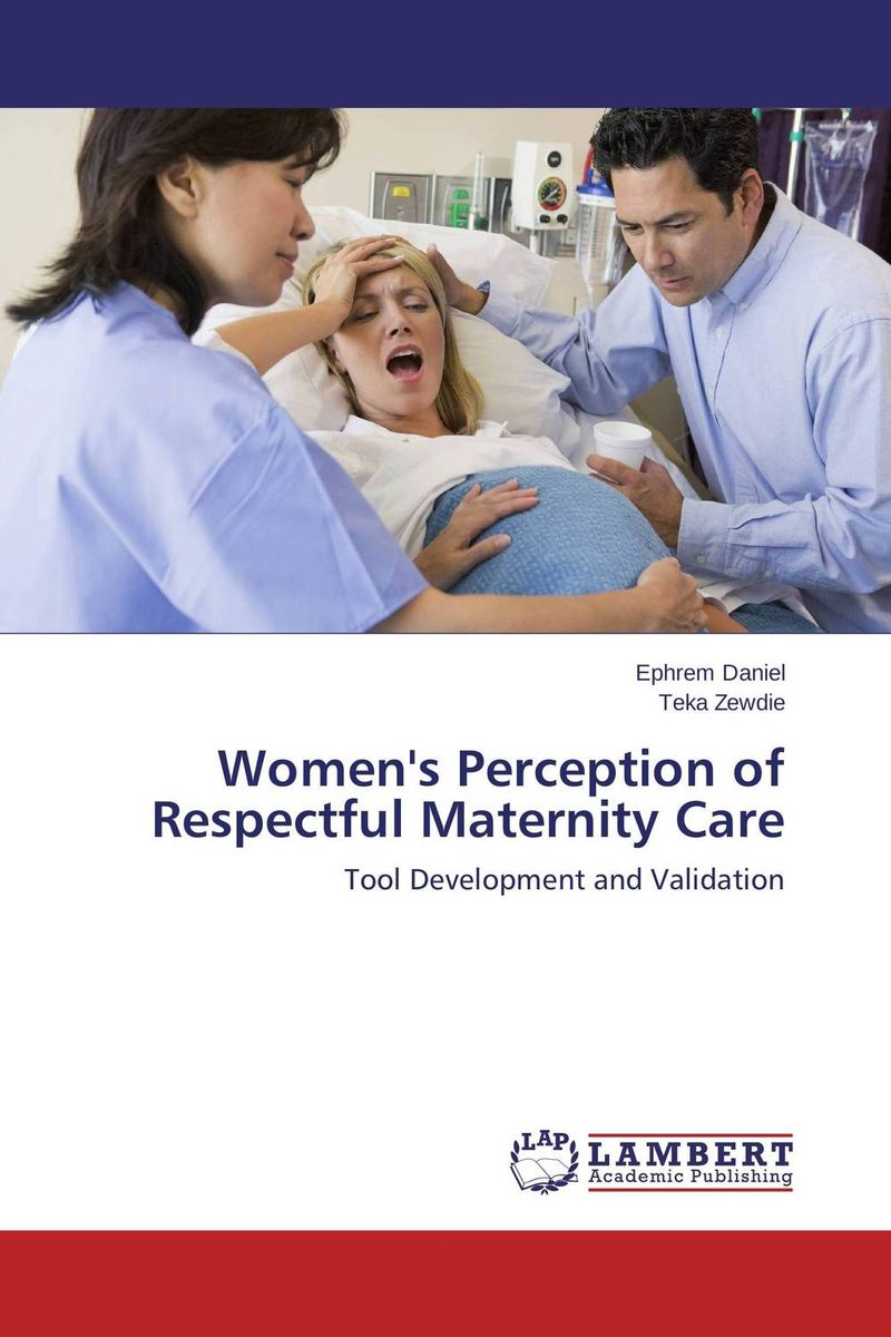 Women's Perception of Respectful Maternity Care