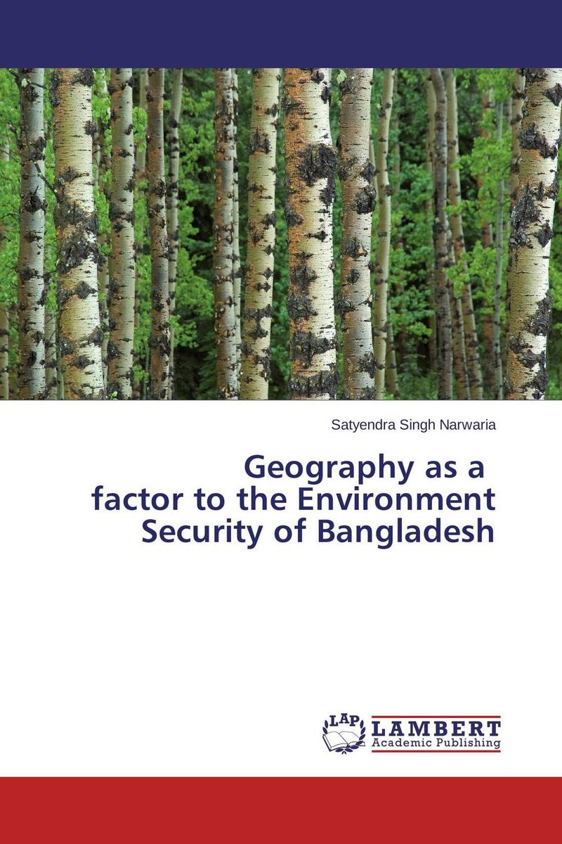 Geography as a factor to the Environment Security of Bangladesh john nash the deciding factor the power of analytics to make every decision a winner