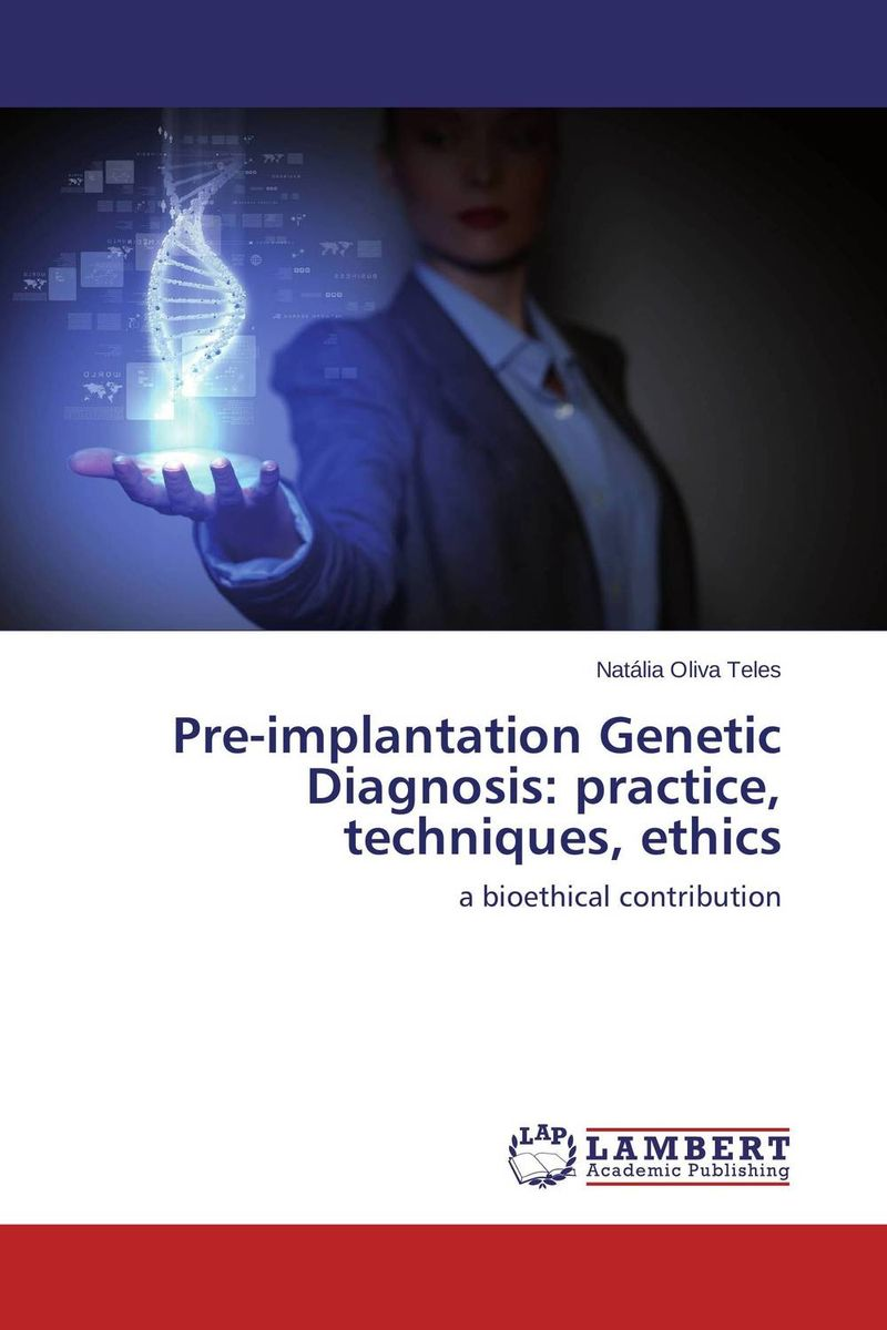 Pre-implantation Genetic Diagnosis: practice, techniques, ethics  orhan karabulut implantation effect on gase single crystal