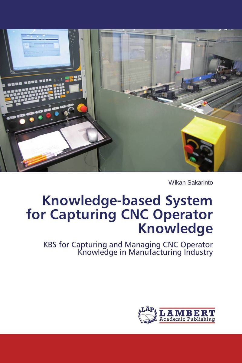 Knowledge-based System for Capturing CNC Operator Knowledge manage enterprise knowledge systematically