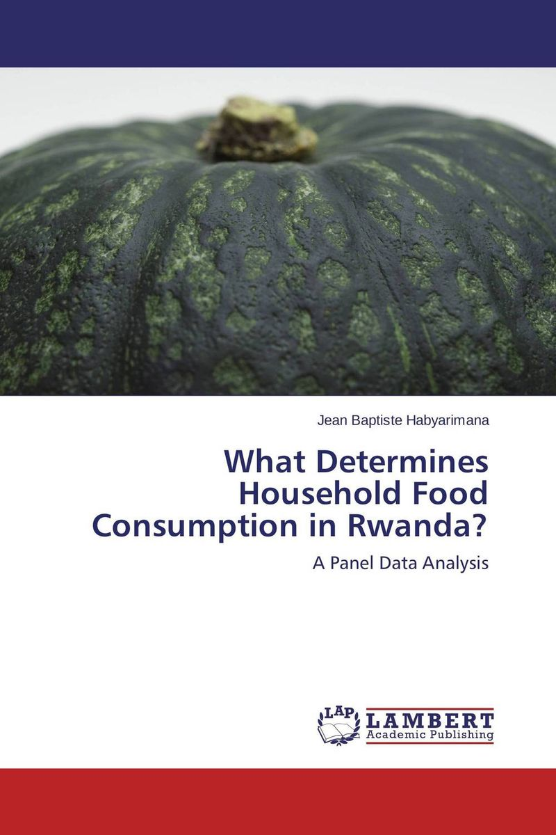где купить What Determines Household Food Consumption in Rwanda? по лучшей цене