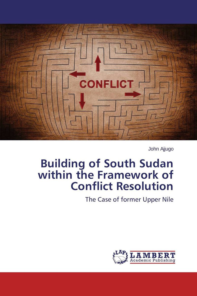 цена на Building of South Sudan within the Framework of Conflict Resolution