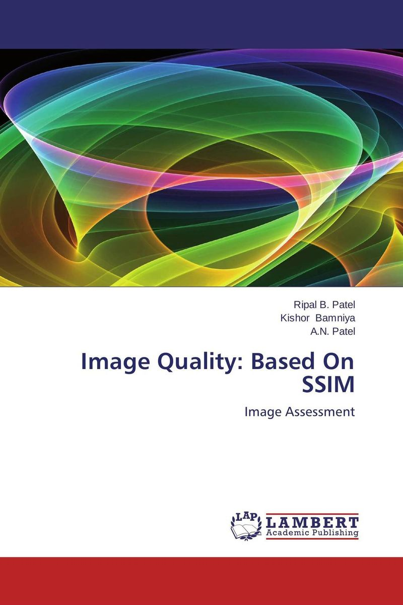 Image Quality: Based On SSIM manpreet kaur saini ravinder singh mann and gurpreet singh an efficient lossless medical image compression