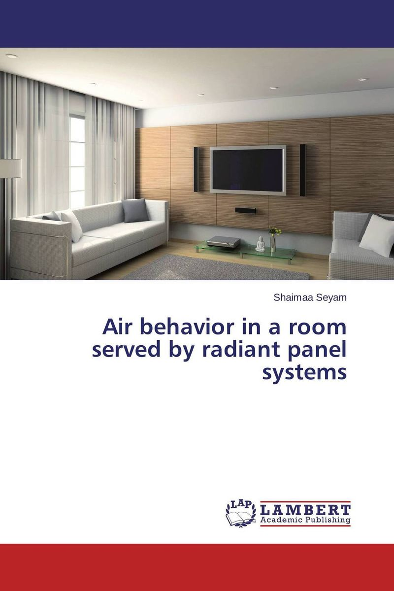 Air behavior in a room served by radiant panel systems natalia bazhanova a radiant life